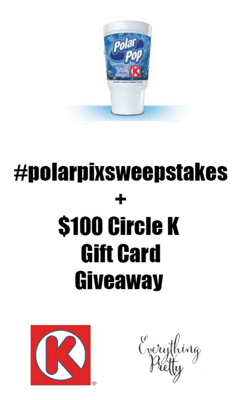 Circle K Gift Card - 100 circle k gift card giveaway enter to win polar pops for a year everything pretty
