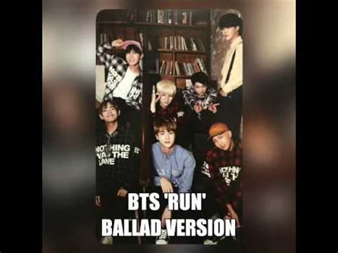 download mp3 bts run ballad version bts run ballad version youtube