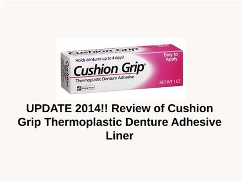Comparing Cushion Grip To Comfort Lining New Denture Adhesive