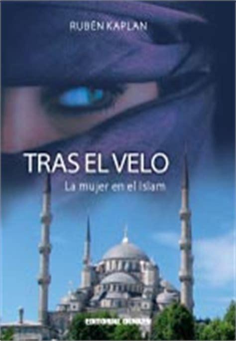 """""""tras el velo la mujer en el islam"""", un viaje al horror"""