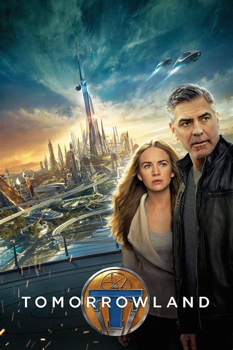 film disney tomorrowland tomorrowland 2015 movies film cine com