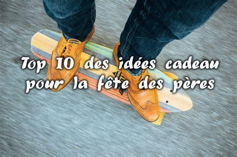 Idee De Cadeau Pour La Fete Des Pere A Faire Soit Meme by Widetrip Top 10 Des Id 233 Es Cadeau Pour La F 234 Te Des P 232 Res