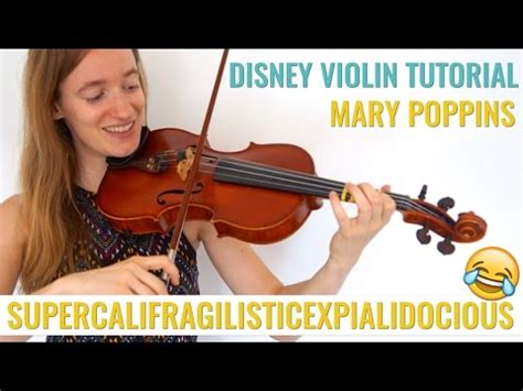 youtube tutorial violin supercalifragilisticexpialidocious mary poppins violin