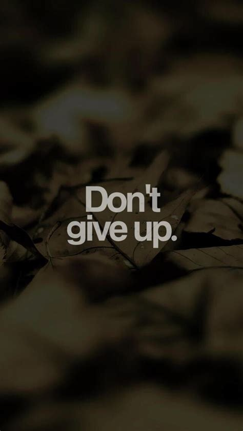 best motivation never give up hd don t give up wallpaper up my phone quotes