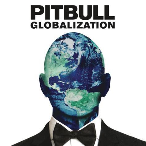 download mp3 album pitbull pitbull l album quot globalization quot dvoile sa tracklist avec