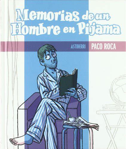 memorias de un hombre 8415163312 leer libro memorias de un hombre en pijama descargar libroslandia