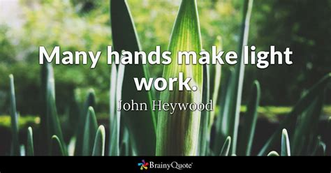 john heywood  hands  light work