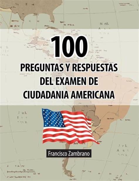 preguntas en ingles y espanol de la ciudadania 100 preguntas ciudadania univision myideasbedroom