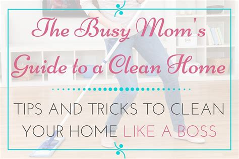 tips to clean your house tips and tricks to clean your home like a boss mommy