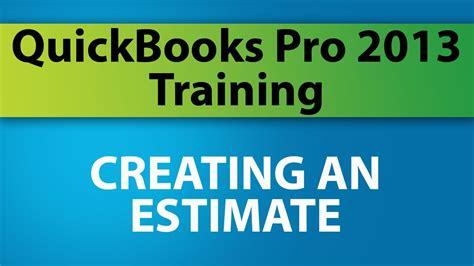 quickbooks tutorial simon sez quickbooks pro 2013 tutorial creating an estimate youtube