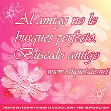 imagenes bonitas de amistad 44 best frases de amistad images on pinterest spanish