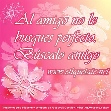 imagenes lindas para dedicar 44 best frases de amistad images on pinterest spanish