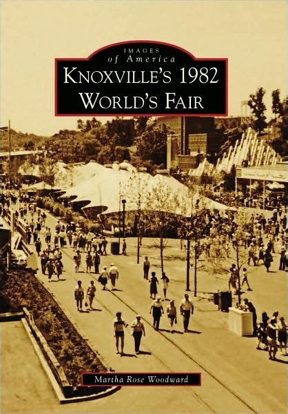 barnes and noble knoxville tennessee knoxville s 1982 world s fair by martha