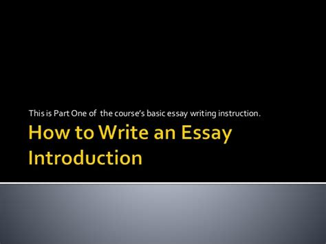 How Do I Write An Introduction For An Essay by How To Write An Essay Introduction Presentation