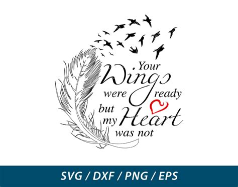 feather tattoo your wings were ready your wings were ready but my heart was not svg dxf png