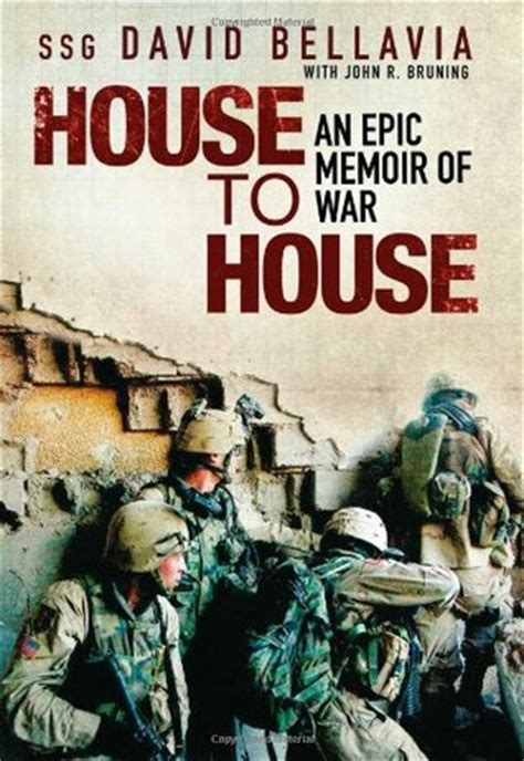 house of war house to house an epic memoir of war by david bellavia reviews discussion bookclubs lists