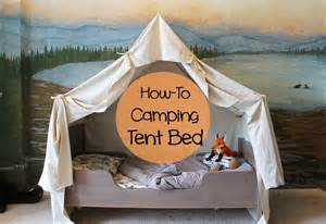How To Make A Canopy For A Toddler Bed by Remodelaholic Camping Tent Bed In A Kid S Woodland Bedroom