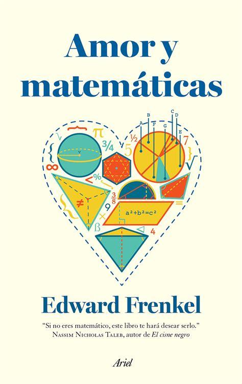 imagenes libro matematicas librer 237 a dykinson amor y matem 225 ticas edward frenkel