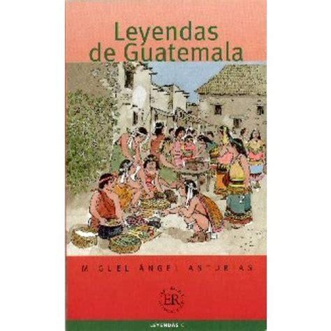libro leyendas de guatemala biograf 237 a miguel 193 ngel asturias timeline timetoast timelines