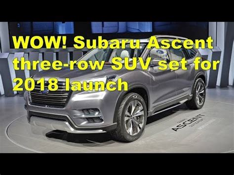wow! subaru ascent three row suv set for 2018 launch youtube