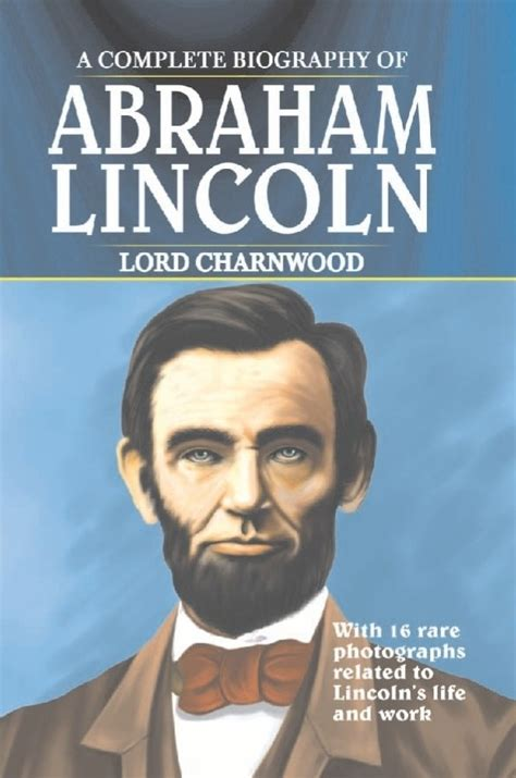 biography abraham lincoln book a complete biography of abraham lincoln english buy a