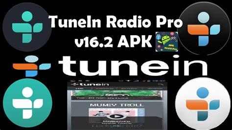 tunein pro apk tunein radio pro v16 2 apk