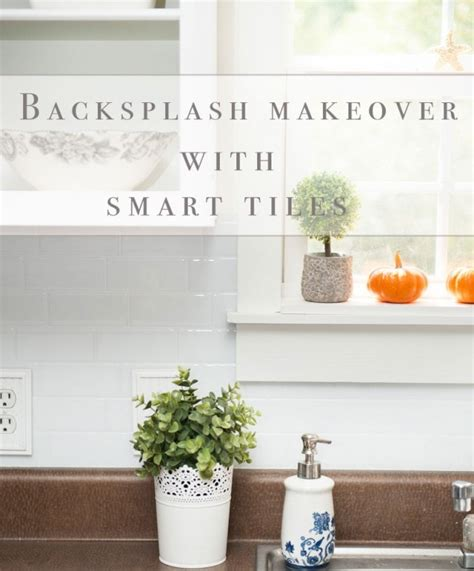 smart tiles kitchen backsplash backsplash makeover with smart tiles