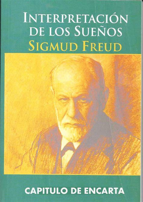 libro la interpretacion de los calam 233 o 2 sigmund freud i m 201 todo de la interpretaci 211 n de los sue 209 os freud sigmund