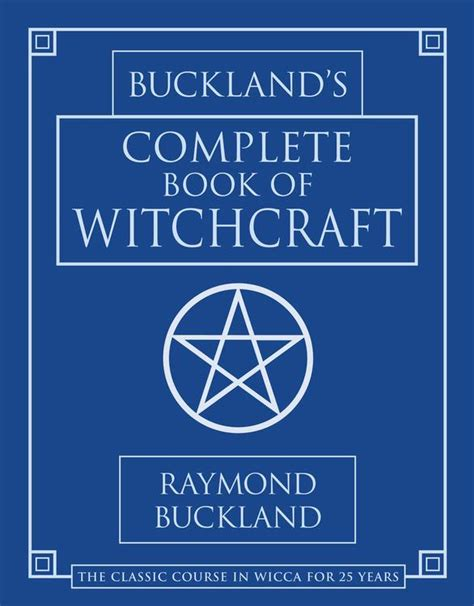 llewellyn s complete book of divination your definitive source for learning predictive prophetic techniques llewellyn s complete book series books buckland s complete book of witchcraft llewellyn s