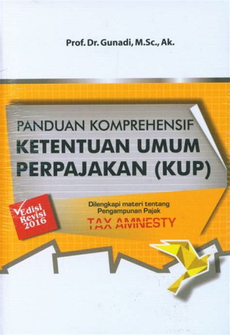 Pembahasa Komprehensif Perpajakan Indonesia bukukita panduan komprehensif ketentuan umum perpajakan kup edisi revisi 2016