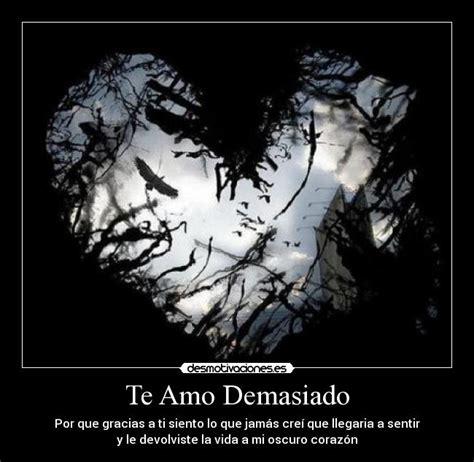 Imagenes Te Amo Demasiado | te amo demasiado desmotivaciones