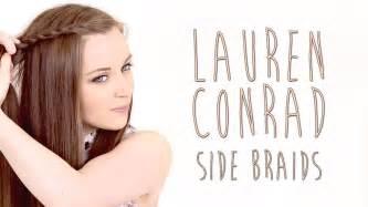 how to i plait my own side hair lauren conrad side braid hair tutorial youtube