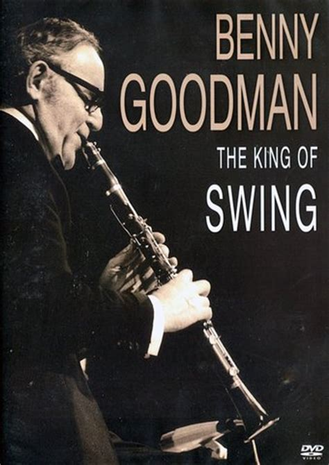 benny goodman swing swing swing benny goodman the king of swing video collection dvd