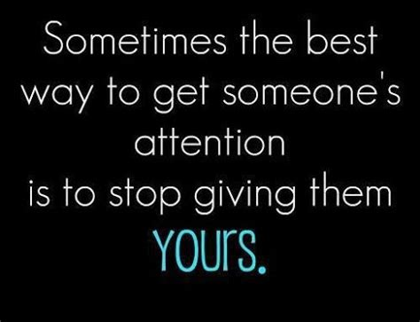 sometimes the best way to sometimes the best way to get someone s attention is to