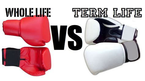 whole vs term insurance term or whole insurance which policy should you choose