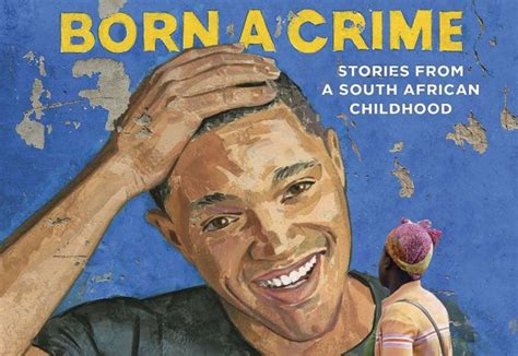 trevor noah a biography books review born a crime by trevor noah
