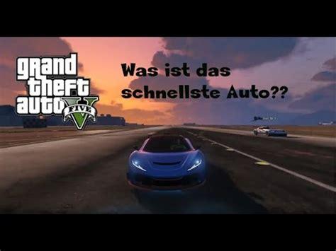 Schnellstes Auto Gta 5 2016 by Gta 5 Was Ist Das Schnellste Auto