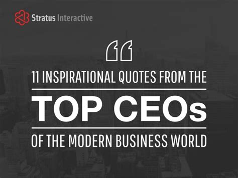 11 inspirational quotes from the top ceos of the modern