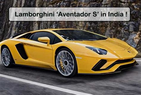 Lamborghini Aventador Price In India Luxury Car Lamborghini Aventador S Launched In India