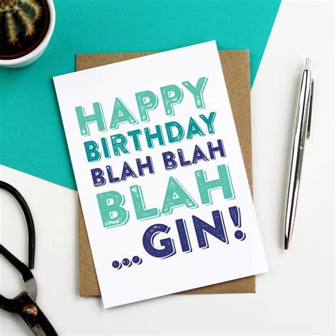 Happy Birthday Blah Blah Blah happy birthday blah blah blah gin card by do you