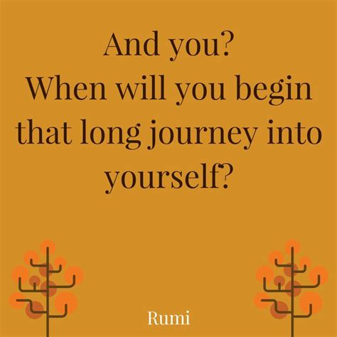 begins with accepting yourself the journey of discovering deepening relationships and being one with all that is the teachings of sri bhagavan books the best 20 rumi quotes