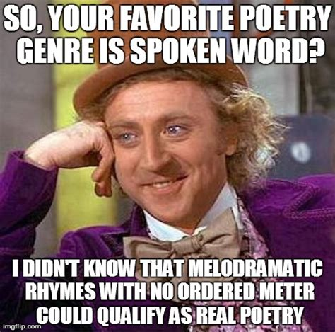 Poetry Meme - creepy condescending wonka meme imgflip