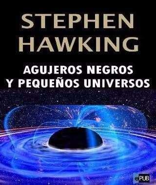 libro agujeros negros y tiempo agujeros negros y peque 241 os universos stephen hawking libro 90 00 en mercado libre