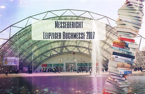 erstes mal wann leipziger buchmesse 2017 messebericht infinitytales