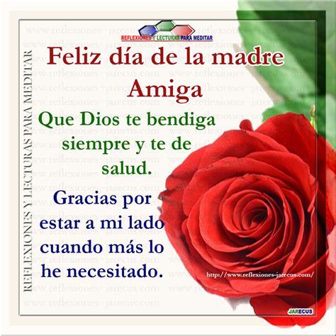 dia de mam enferma reflexiones feliz d 237 a de la madre amiga que dios te bendiga siempre