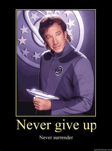 Galaxy Quest Meme - never surrender quotes like success