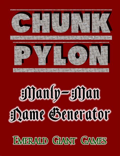 manly names chunk pylon manly name generator android apk emerald drivethrurpg