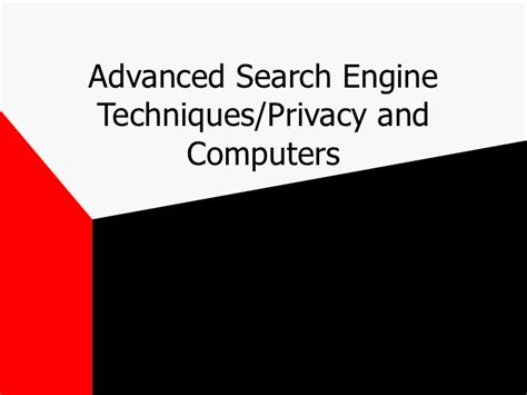 Advanced Search Engines Advanced Search Engine Techniques