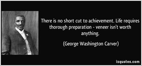 short biography george washington carver quotes about being thorough quotesgram