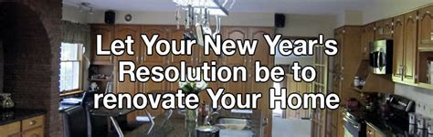 how to renovate your home new year s resolution to renovate your home